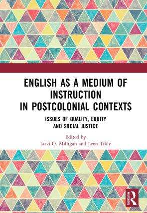 English as a Medium of Instruction in Postcolonial Contexts: Issues of Quality, Equity and Social Justice (Hardback) book cover