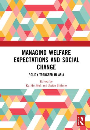 Managing Welfare Expectations and Social Change: Policy Transfer in Asia (Hardback) book cover