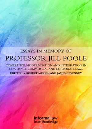 Essays in Memory of Professor Jill Poole: Coherence, Modernisation and Integration in Contract, Commercial and Corporate Laws book cover