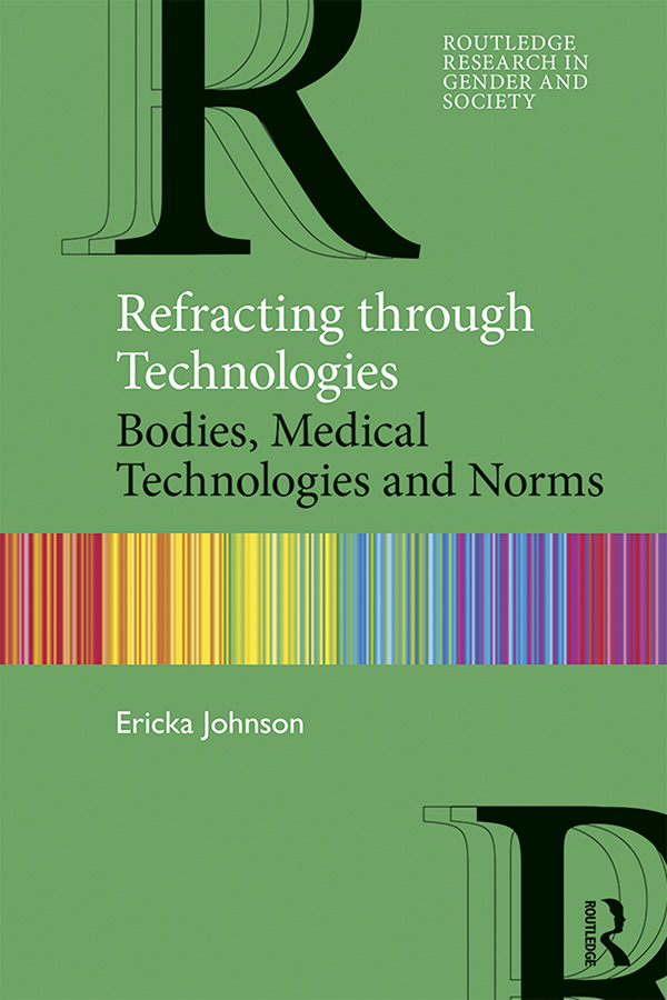 Refracting through Technologies: Bodies, Medical Technologies and Norms, 1st Edition (Paperback) book cover