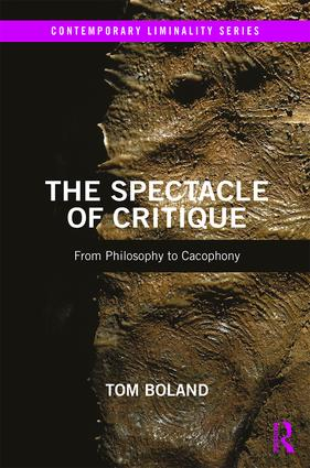 The Spectacle of Critique: From Philosophy to Cacophony book cover