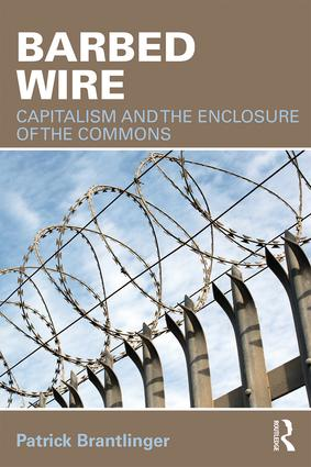 Barbed Wire: Capitalism and the Enclosure of the Commons, 1st Edition (Paperback) book cover