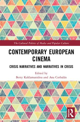 Contemporary European Cinema: Crisis Narratives and Narratives in Crisis book cover