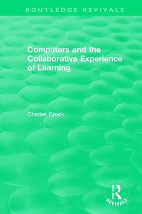 Computers and the Collaborative Experience of Learning (1994): 1st Edition (Hardback) book cover