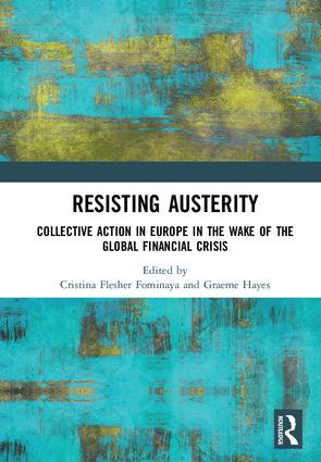 Resisting Austerity: Collective Action in Europe in the wake of the Global Financial Crisis, 1st Edition (Hardback) book cover