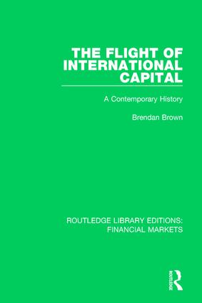 The Flight of International Capital: A Contemporary History book cover