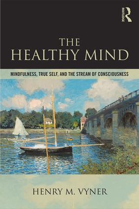 The Healthy Mind: Mindfulness, True Self, and the Stream of Consciousness book cover