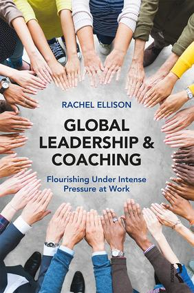 Global Leadership and Coaching: Flourishing under intense pressure at work book cover