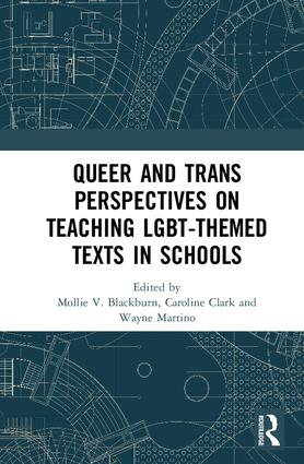 Queer and Trans Perspectives on Teaching LGBT-themed Texts in Schools: 1st Edition (Hardback) book cover