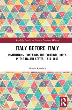 Italy Before Italy: Institutions, Conflicts and Political Hopes in the Italian States, 1815-1860, 1st Edition (Hardback) book cover