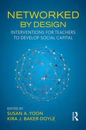 Networked By Design: Interventions for Teachers to Develop Social Capital, 1st Edition (Paperback) book cover