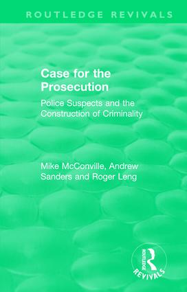 Routledge Revivals: Case for the Prosecution (1991): Police Suspects and the Construction of Criminality, 1st Edition (Hardback) book cover