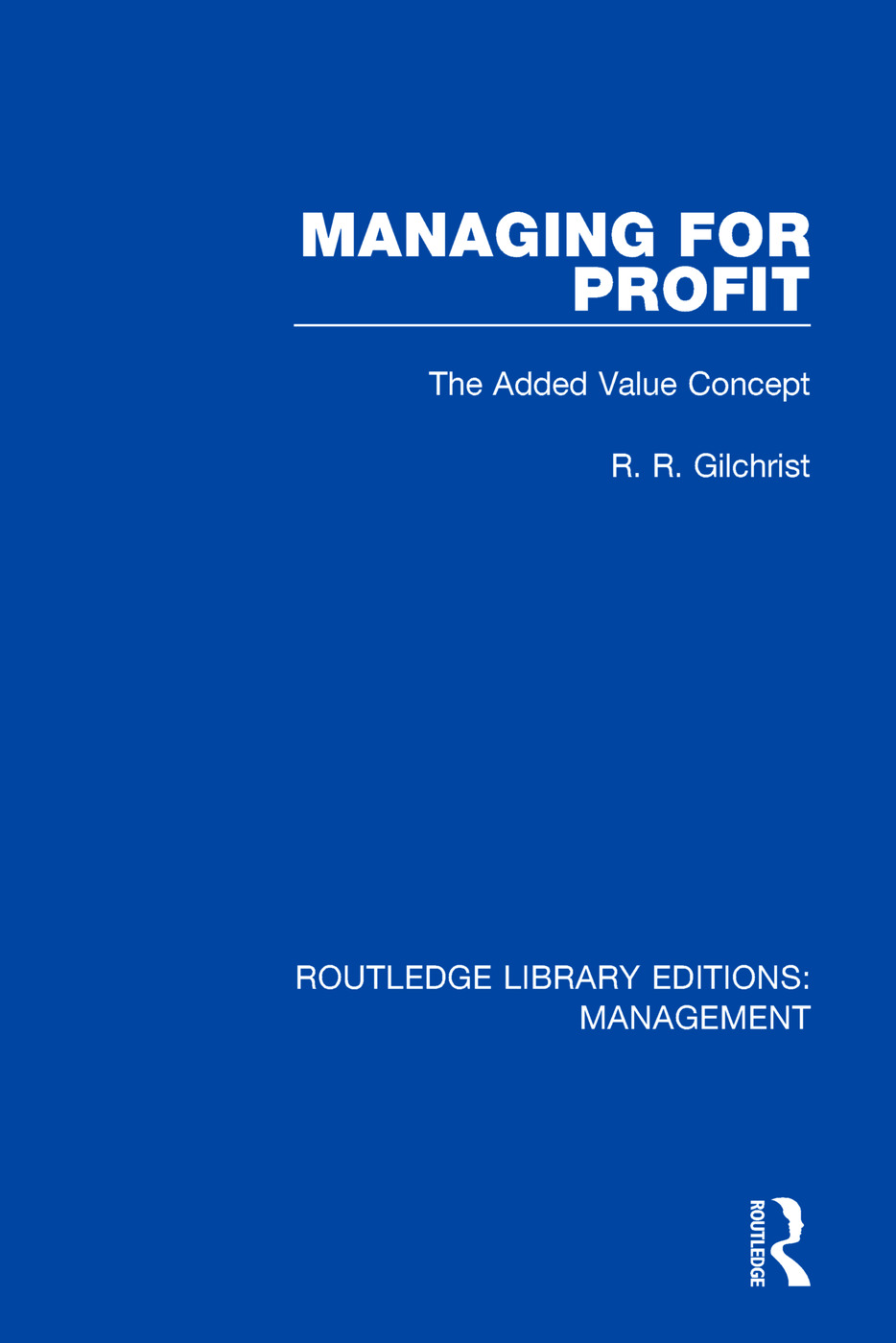 Managing for Profit: The Added Value Concept, 1st Edition (Paperback) book cover