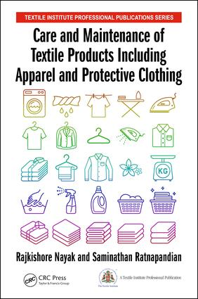 Care and Maintenance of Textile Products Including Apparel and Protective Clothing: 1st Edition (Hardback) book cover