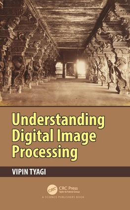 Understanding Digital Image Processing: 1st Edition (Hardback) book cover