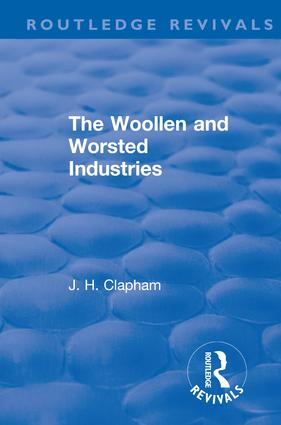 Revival: The Woollen and Worsted Industries (1907): 1st Edition (Paperback) book cover