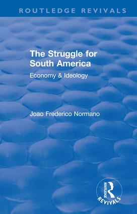 Revival: The Struggle for South America (1931): Economy & Ideology book cover
