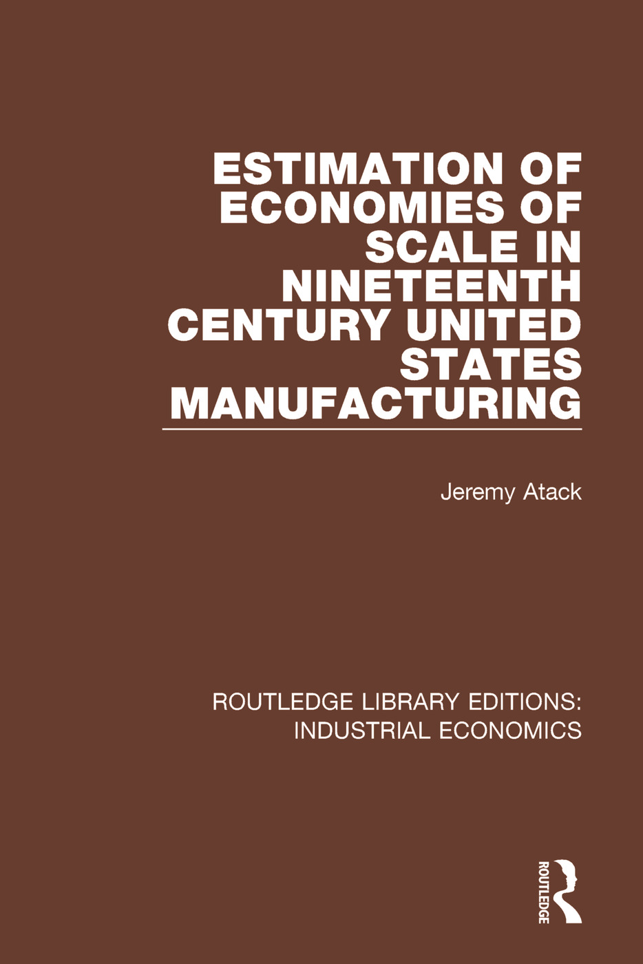 Estimation of Economies of Scale in Nineteenth Century United States Manufacturing book cover