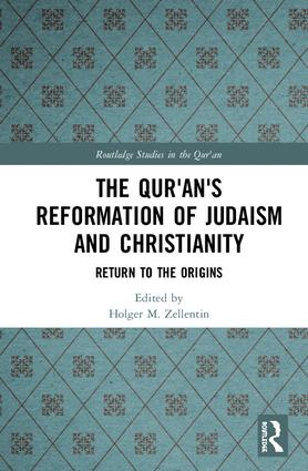 The Qur'an's Reformation of Judaism and Christianity: Return to the Origins, 1st Edition (Hardback) book cover