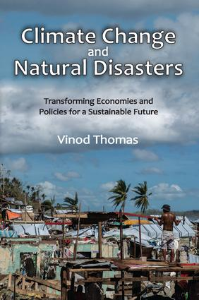 Climate Change and Natural Disasters: Transforming Economies and Policies for a Sustainable Future, 1st Edition (Paperback) book cover