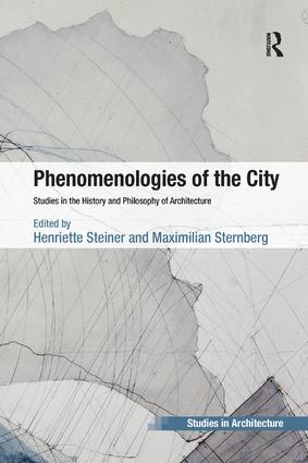 Phenomenologies of the City: Studies in the History and Philosophy of Architecture book cover