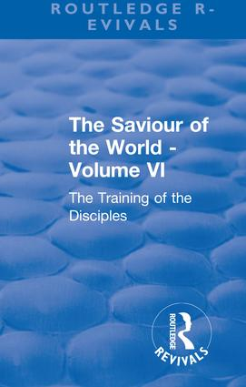 Revival: The Saviour of the World - Volume VI (1914): The Training of the Disciples book cover