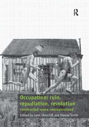 Occupation: ruin, repudiation, revolution: constructed space conceptualized book cover