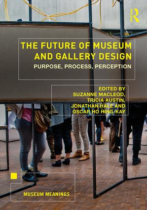 The Future of Museum and Gallery Design: Purpose, Process, Perception book cover