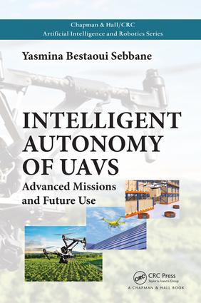 Intelligent Autonomy of UAVs: Advanced Missions and Future Use, 1st Edition (Hardback) book cover