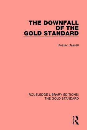 The Downfall of the Gold Standard: 1st Edition (Hardback) book cover