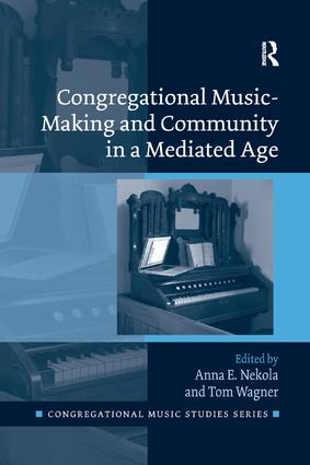 Congregational Music-Making and Community in a Mediated Age: 1st Edition (Paperback) book cover