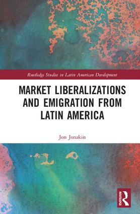 Market Liberalizations and Emigration from Latin America: 1st Edition (Hardback) book cover