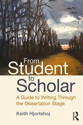 From Student to Scholar: A Guide to Writing Through the Dissertation Stage, 1st Edition (Paperback) book cover