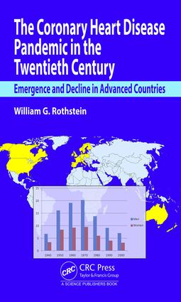 The Coronary Heart Disease Pandemic in the Twentieth Century: Emergence and Decline in Advanced Countries book cover