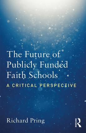 The Future of Publicly Funded Faith Schools: A Critical Perspective book cover