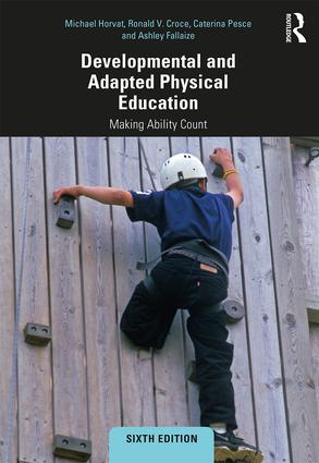 Developmental and Adapted Physical Education: Making Ability Count, 6th Edition (Paperback) book cover