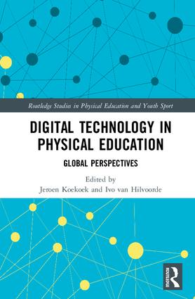 Digital Technology in Physical Education: Global Perspectives book cover