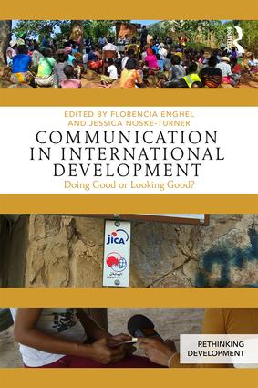 Communication in International Development: Doing Good or Looking Good? (Paperback) book cover