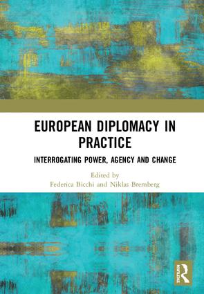 European Diplomacy in Practice: Interrogating power, agency and change book cover