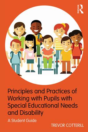 Principles and Practices of Working with Pupils with Special Educational Needs and Disability: A Student Guide, 1st Edition (Paperback) book cover