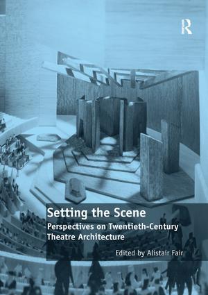 Setting the Scene: Perspectives on Twentieth-Century Theatre Architecture book cover