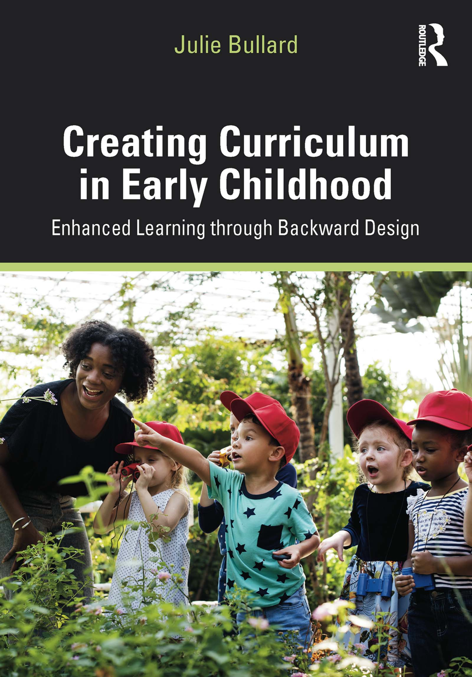 Creating Curriculum in Early Childhood: Enhanced Learning through Backward Design, 1st Edition (Paperback) book cover
