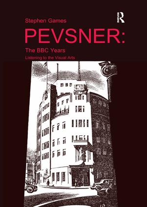 Pevsner: The BBC Years: Listening to the Visual Arts book cover
