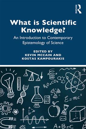 What is Scientific Knowledge?: An Introduction to Contemporary Epistemology of Science, 1st Edition (Paperback) book cover