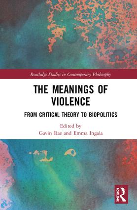 The Meanings of Violence: From Critical Theory to Biopolitics book cover