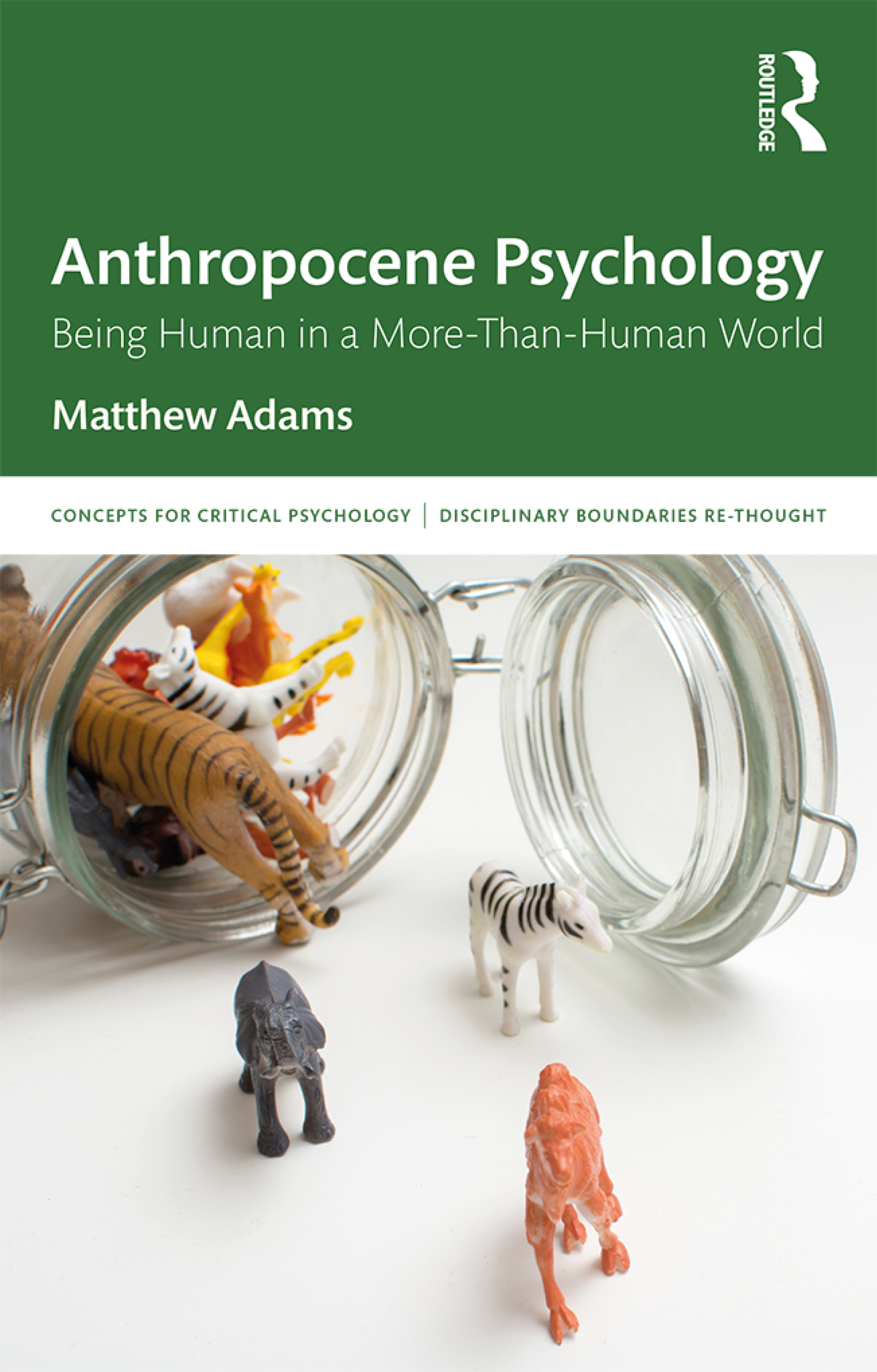 Anthropocene Psychology: Being Human in a More-than-Human World book cover
