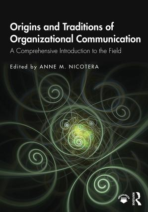 Origins and Traditions of Organizational Communication: A Comprehensive Introduction to the Field, 1st Edition (Paperback) book cover