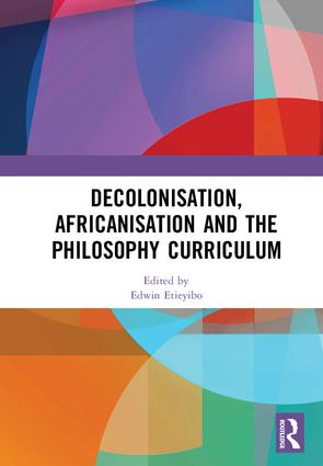 Decolonisation, Africanisation and the Philosophy Curriculum book cover