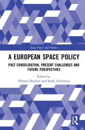 A European Space Policy: Past Consolidation, Present Challenges and Future Perspectives book cover