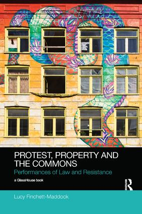 Protest, Property and the Commons: Performances of Law and Resistance book cover